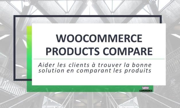 WooCommerce Products Compare–Aider les clients à trouver la bonne solution en comparant les produits