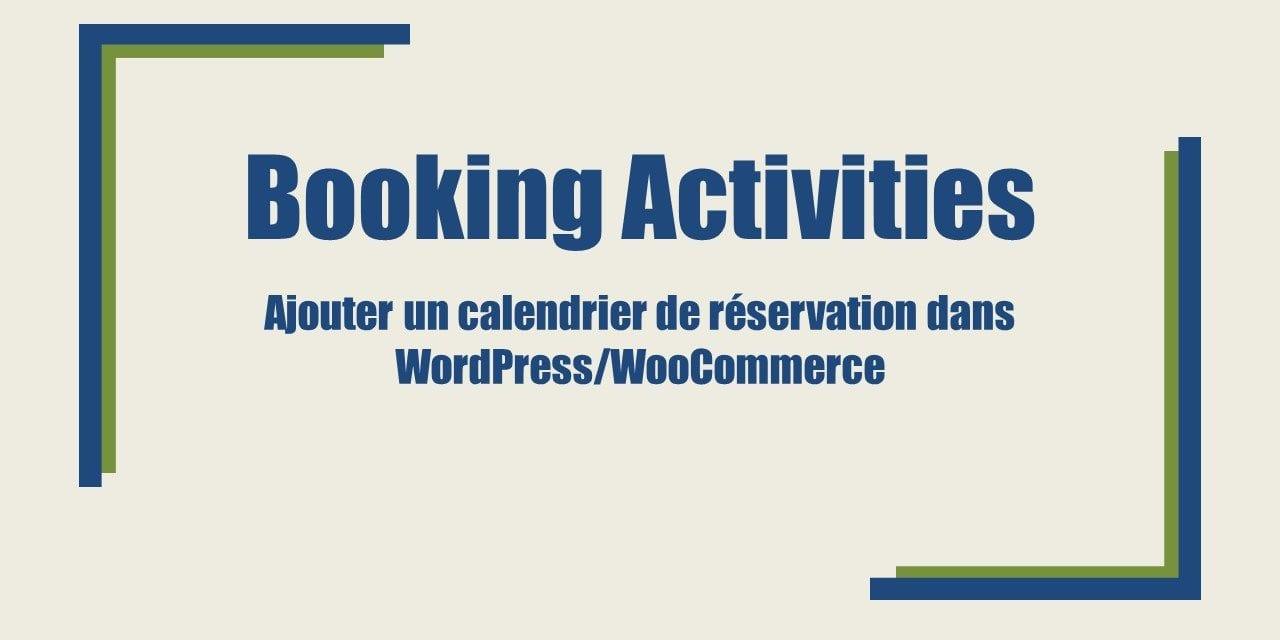 Booking Activities- Ajouter un calendrier de réservation dans WordPress/WooCommerce
