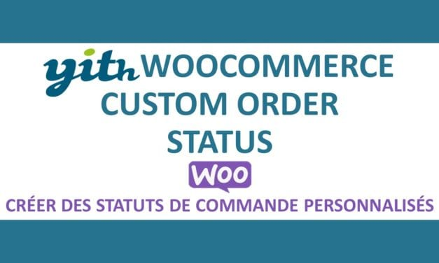 YITH WooCommerce Custom Order Status premium – Créer des statuts de commande personnalisés