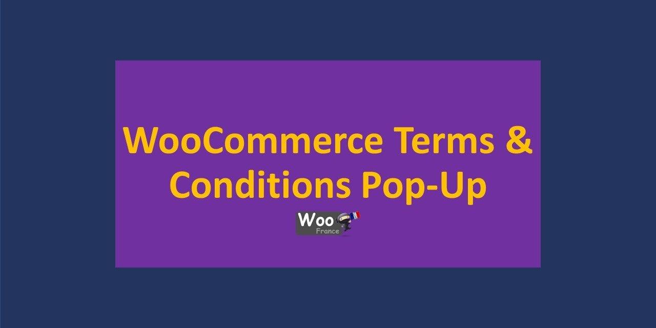 WooCommerce Terms & Conditions Pop-Up – Fenêtre contextuelle de la page de conditions de vente