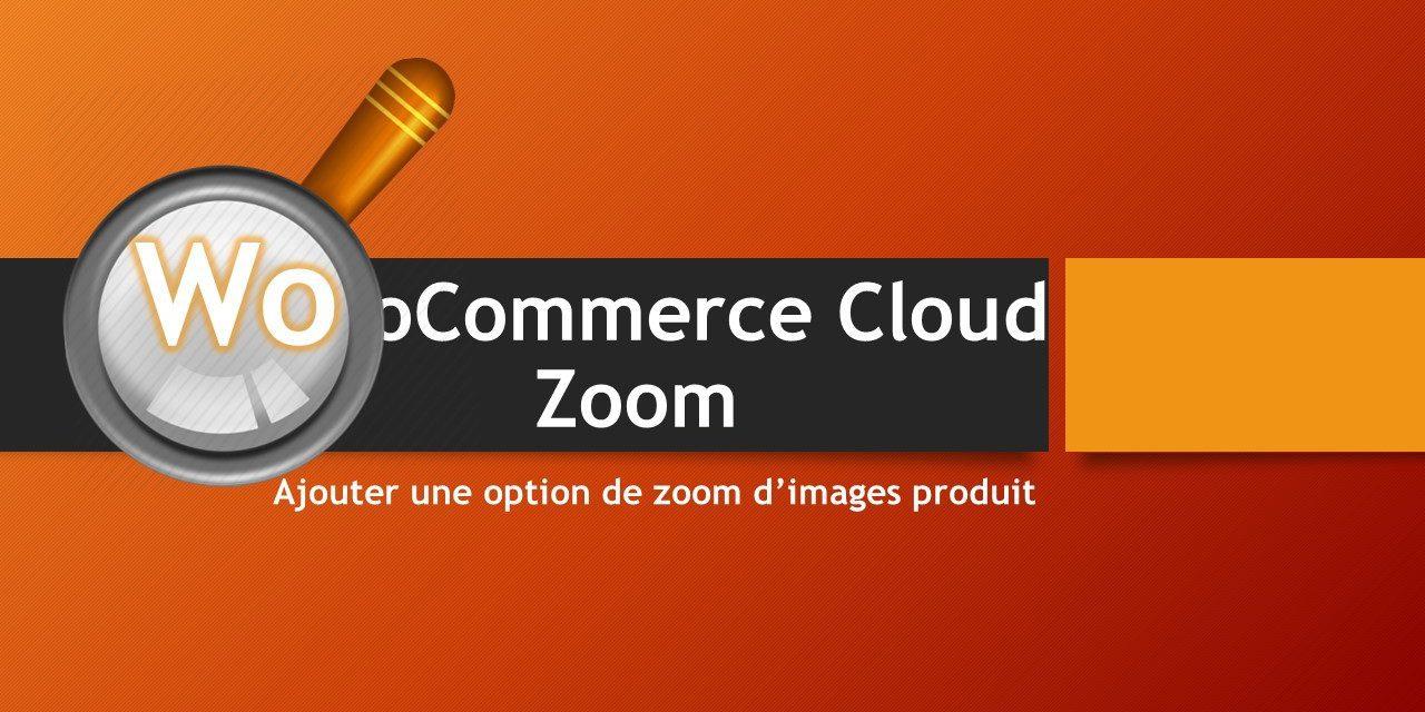 WooCommerce Cloud Zoom – Ajouter une option de zoom d'images produit