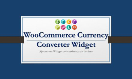 WooCommerce Currency Converter Widget – Ajouter un Widget convertisseur de devises