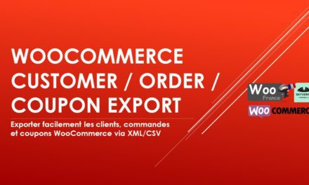 WooCommerce Customer / Order / Coupon Export – Exporter clients, commandes et coupons vers CSV ou XML