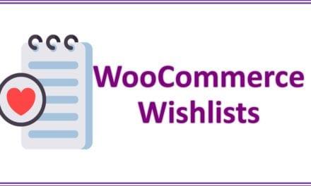 WooCommerce Wishlists – Ajouter des listes de souhaits à votre boutique WooCommerce