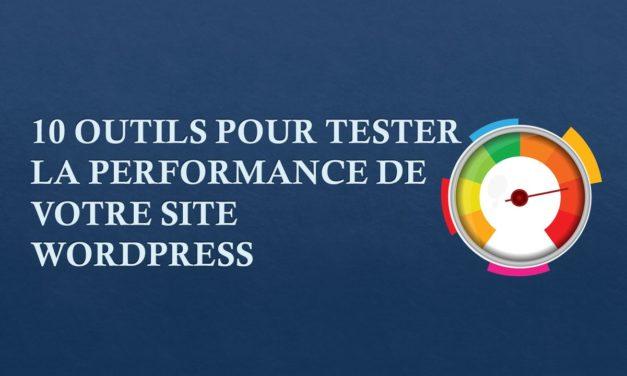 10 outils pour tester la performance de votre site WordPress