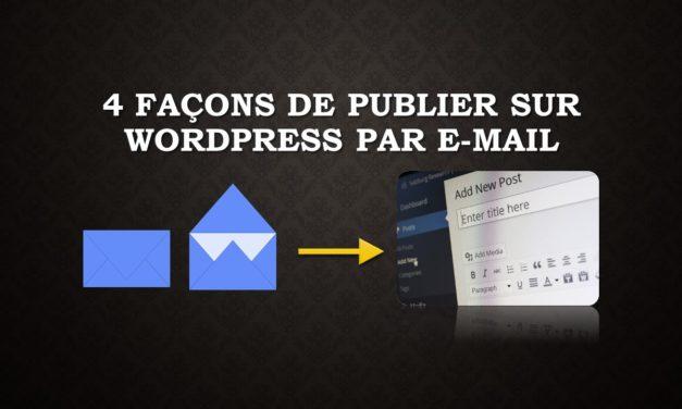 4 façons de publier sur WordPress par e-mail