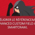 Améliorer le référencement d'Advanced Custom Field avec SmartCrawl