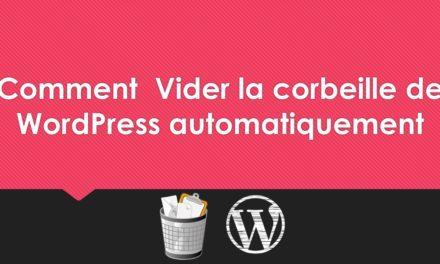 Comment  Vider la corbeille de WordPress Automatiquement