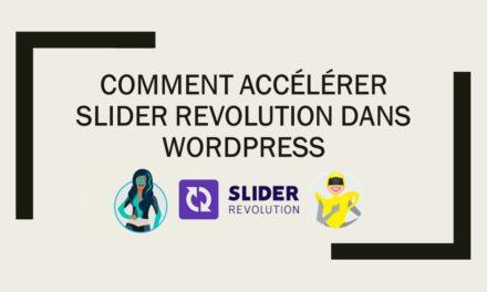 Comment accélérer Slider Revolution dans WordPress