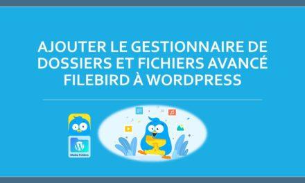 Ajouter le gestionnaire de dossiers et fichiers avancé FileBird à WordPress