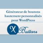 Buttons X – Générateur de boutons hautement personnalisés pour WordPress