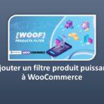 WOOF – WooCommerce Products Filter – Ajouter un filtre produit puissant à WooCommerce
